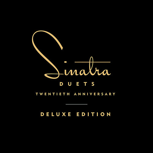 Duets (20th Anniversary Deluxe Edition) by Frank Sinatra