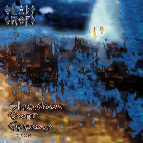 Shadows over Epiphany by Glade Swope
