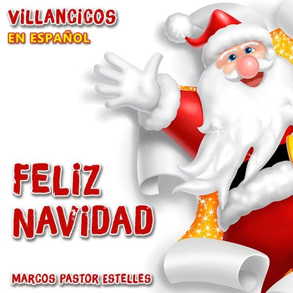 Villancico Feliz Navidad A Todos.Feliz Navidad Villancicos En Espanol De Marco Pastor
