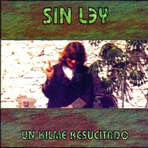 Un Kilme Resucitado by Sin Ley