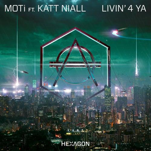 Livin' 4 Ya (feat. Katt Niall) de MOTi