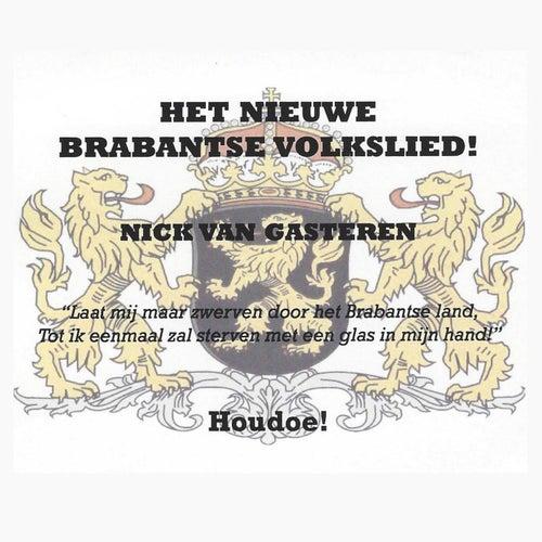 Het Nieuwe Brabantse Volkslied! by Nick Van Gasteren
