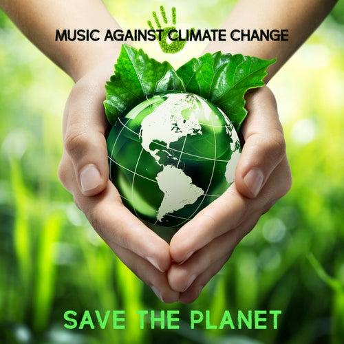 Music Against Climate Change: Save the Planet de Various Artists