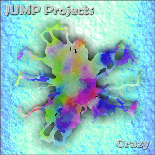 Crazy (Original Mix) by J.U.M.P. Projects