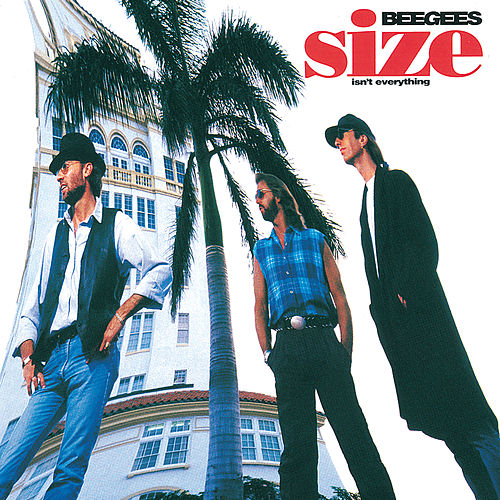 Size Isn't Everything von Bee Gees