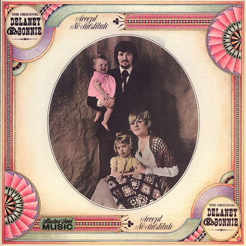 Accept No Substitute von Delaney & Bonnie