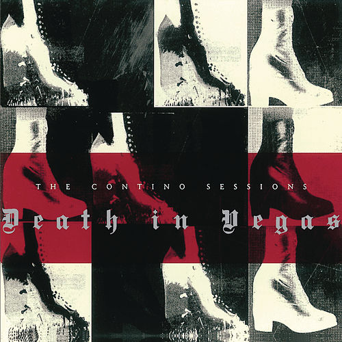 The Contino Sessions de Death in Vegas