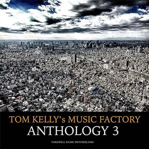 Anthology 3 by Tom Kelly's Music Factory
