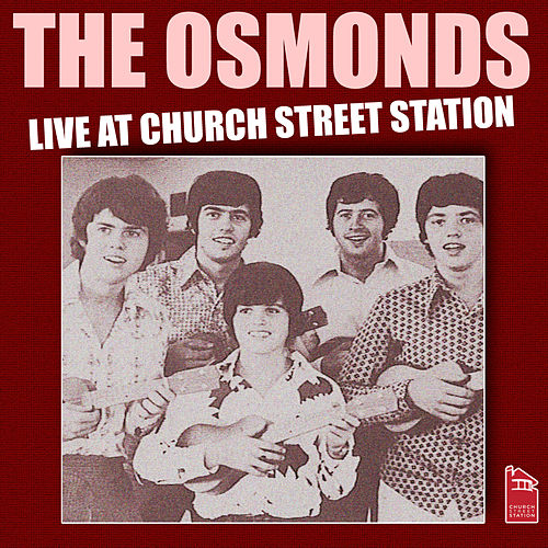 The Osmonds - Live at Church Street Station (Live) de The Osmonds