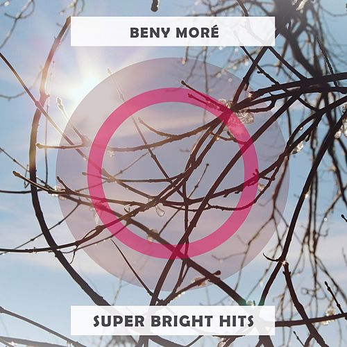 Super Bright Hits de Beny More