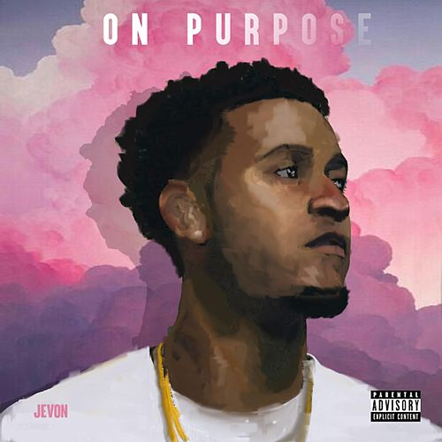 On Purpose by Jevon