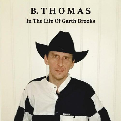In the Life of Garth Brooks de B. Thomas