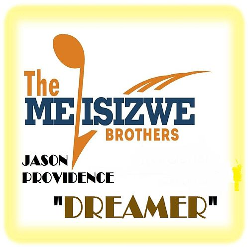 Dreamer (feat. Jason Providence) by The Melisizwe Brothers