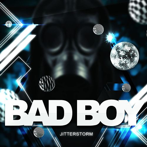Bad Boy by Jitterstorm