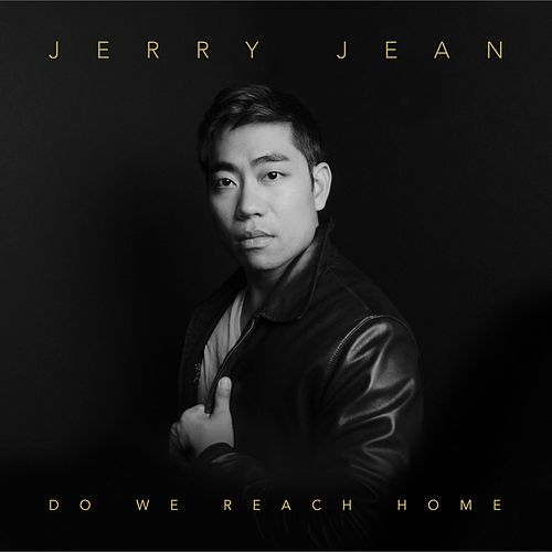 Do We Reach Home by Jerry Jean