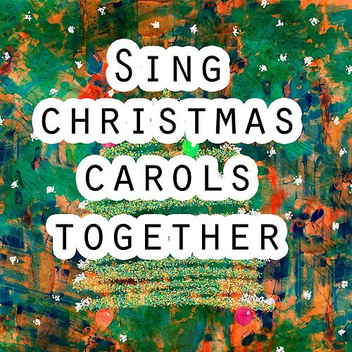 Sing Christmas Carols Together de Musica Cristiana