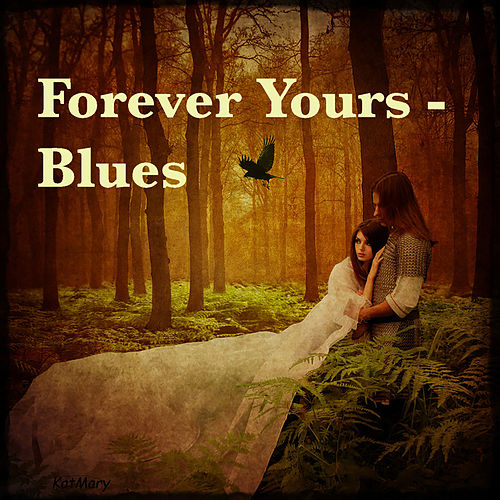 Forever Yours - Blues de Various Artists