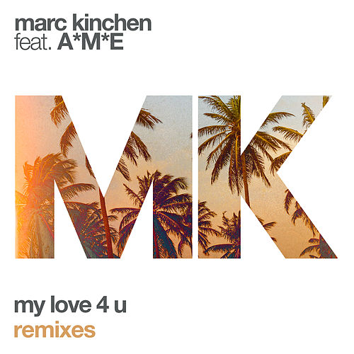 My Love 4 U (Remixes) von MK