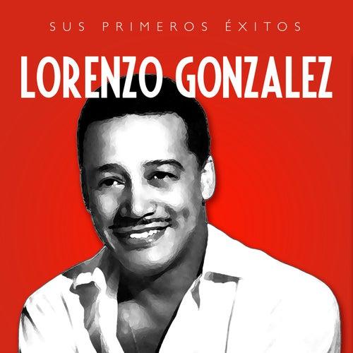 Lorenzo González Sus Primeros Éxitos by Lorenzo González