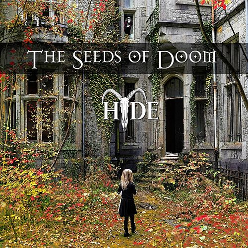 The Seeds of Doom by HYDE