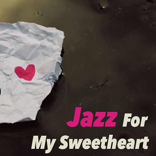 Jazz For My Sweetheart von Various Artists