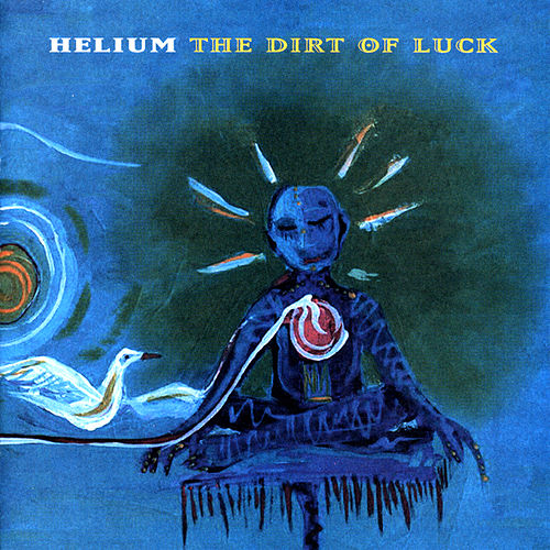 The Dirt Of Luck von Helium