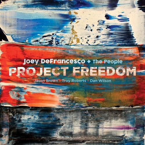 Project Freedom de Joey DeFrancesco