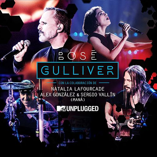 Gulliver (with Natalia Lafourcade, Alex González y Sergio Vallín) ([MTV Unplugged) de Miguel Bosé