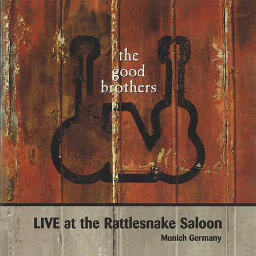 Live at Rattlesnake Saloon de The Good Brothers
