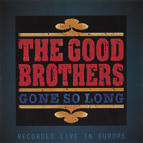 Gone So Long de The Good Brothers