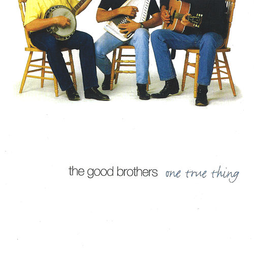 One True Thing de The Good Brothers