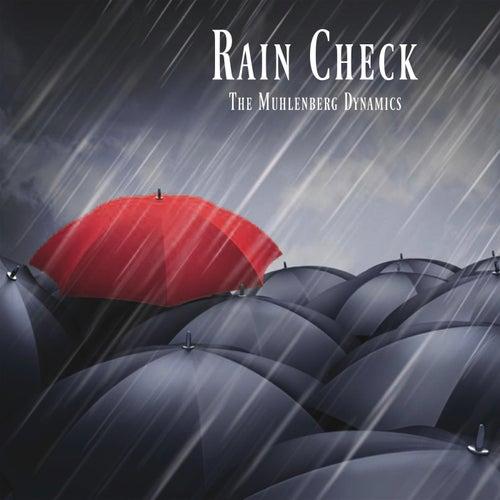 Rain Check by The Muhlenberg Dynamics