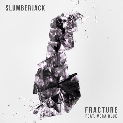 Fracture (feat. Vera Blue) by Slumberjack