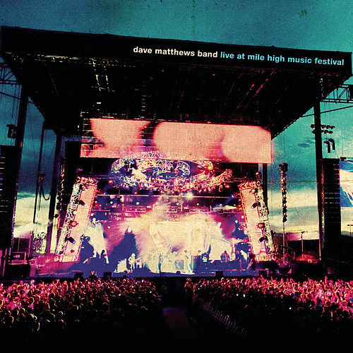 Live At Mile High Music Festival by Dave Matthews Band