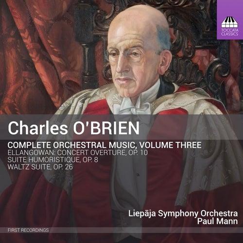 O'Brien: Complete Orchestral Music, Vol. 3 von Liepāja Symphony Orchestra