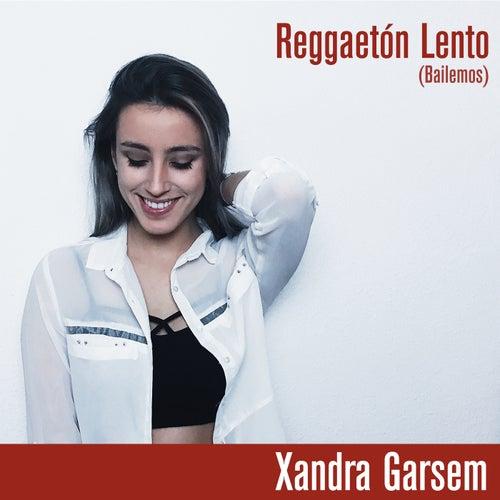 Reggaetón Lento (Bailemos) de Xandra Garsem