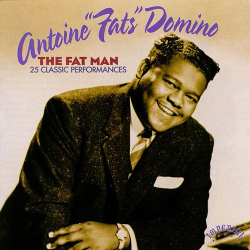 The Fat Man: 25 Classic Performances by Fats Domino