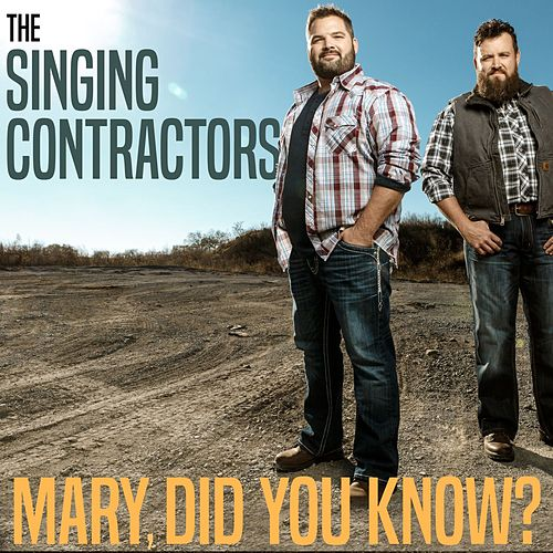 Mary Did You Know by The Singing Contractors