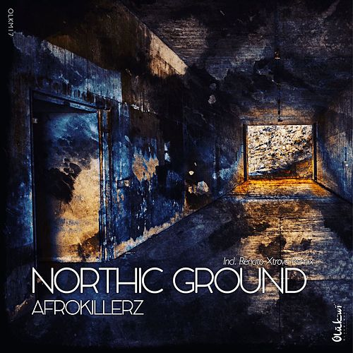Northic Ground (Incl. Renato Xtrova Remix) by Afrokillerz