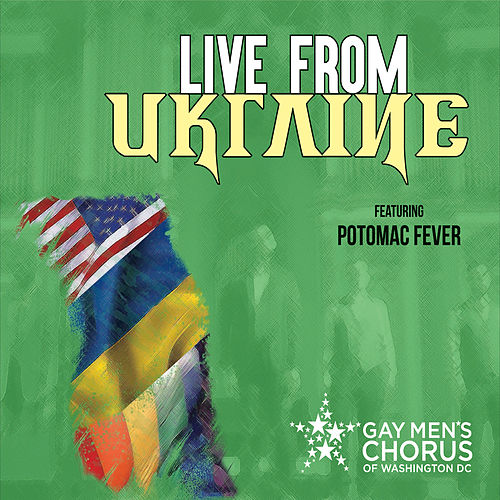 Live from Ukraine de Dc Gay Men's Chorus of Washington