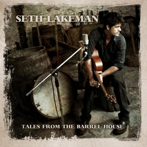 Tales from the Barrel House (Bonus Track Version) by Seth Lakeman