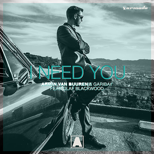 I Need You (feat. Olaf Blackwood) de Armin van Buuren & Garibay
