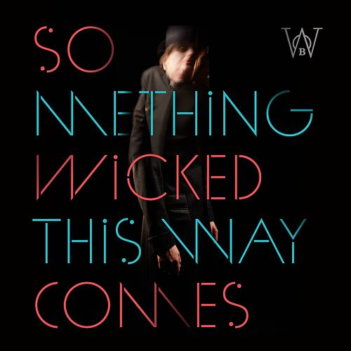 Something Wicked This Way Comes fra Woods of Birnam