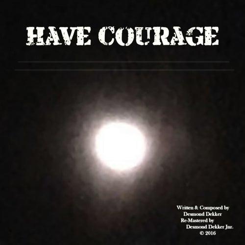 Have Courage de Desmond Dekker