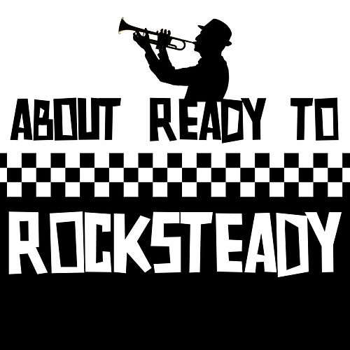 About Ready to Rocksteady de Various Artists
