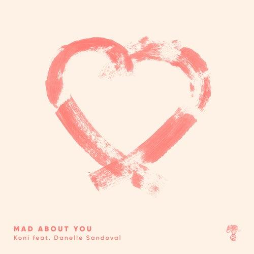 Mad About You (ft. Danelle) von Koni