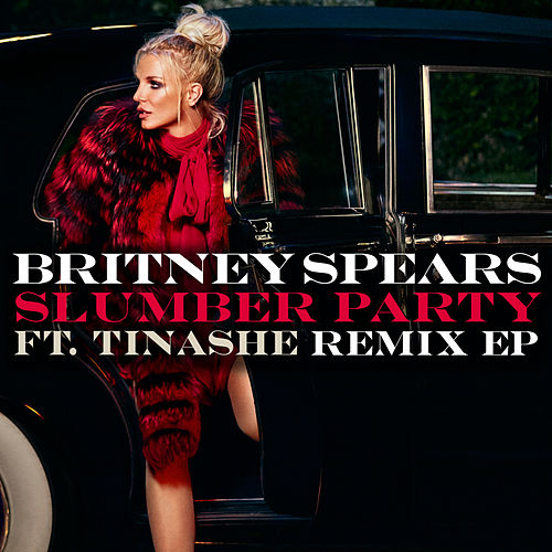 Slumber Party feat. Tinashe (Remix EP) von Britney Spears