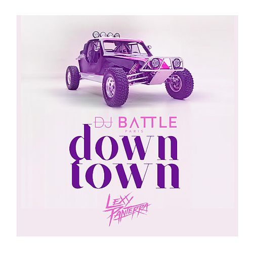 Downtown (feat. Lexy Panterra) by DJ Battle