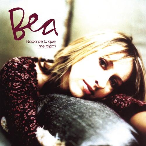 Bea (Nada de Lo Que Me Digas) de Bea