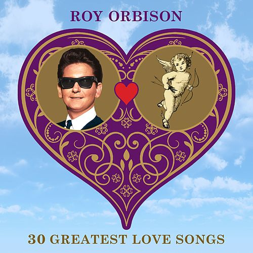 30 Greatest Love Songs by Roy Orbison